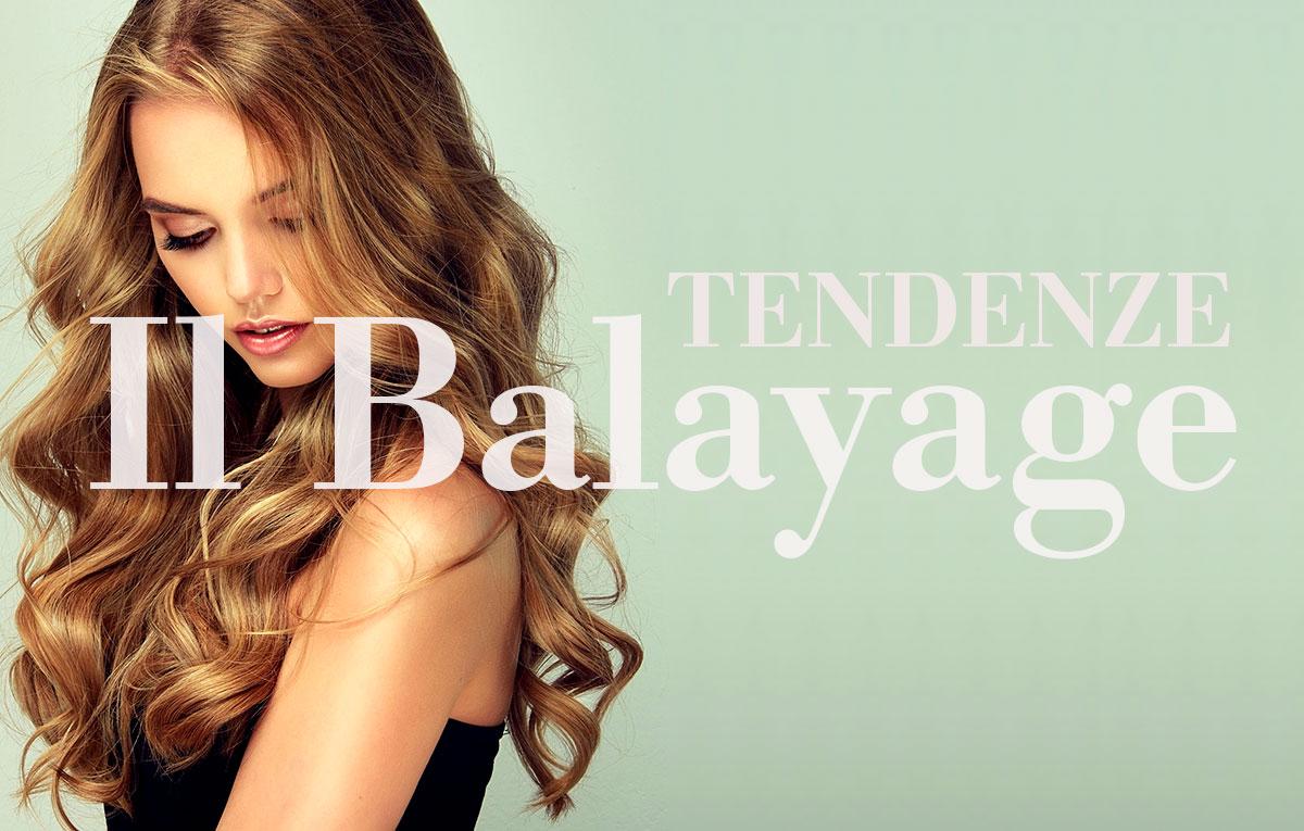 Tendenze: la tecnica del Balayage